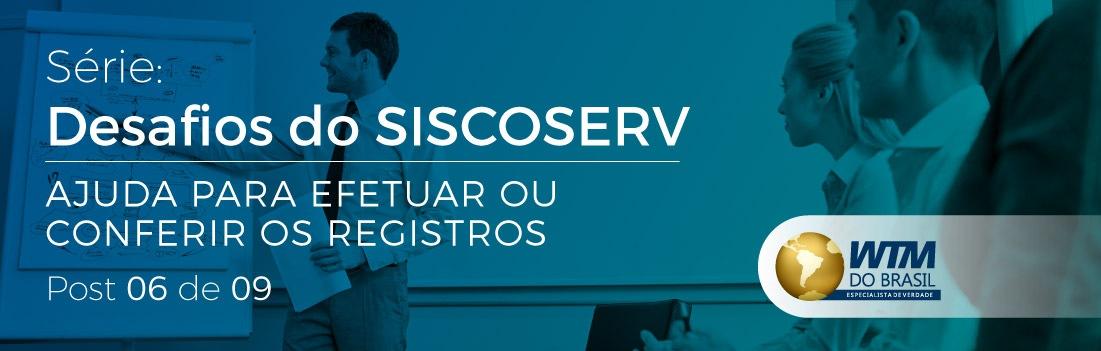 Siscoserv: Ajuda para efetuar ou conferir os registros
