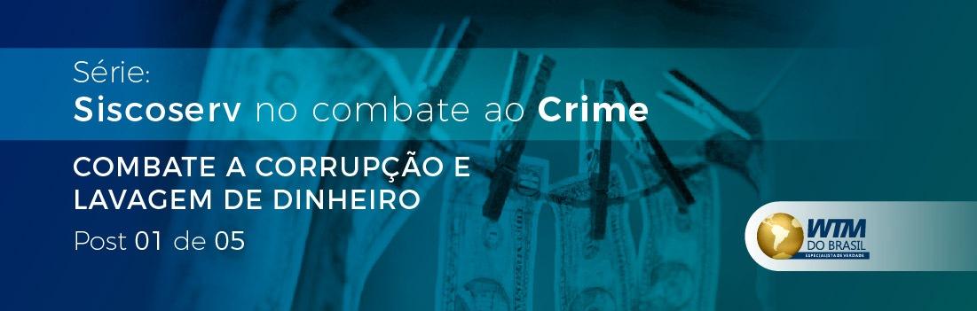 SISCOSERV no combate aos crimes de corrupção e lavagem de dinheiro
