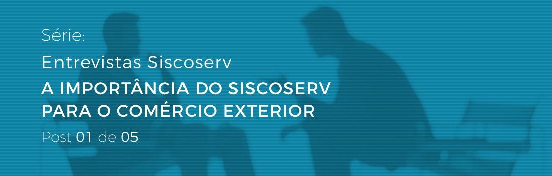A importância do Siscoserv para o Comércio Exterior