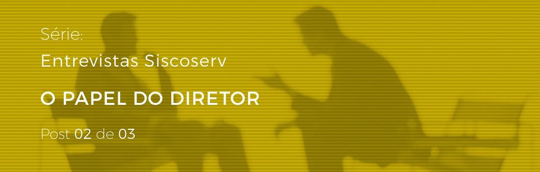 o papel do diretor perante o Siscoserv